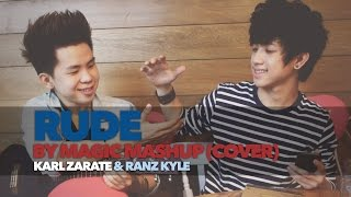 Rude - MAGIC! Music Video Cover by Ranz Kyle & Karl Zarate