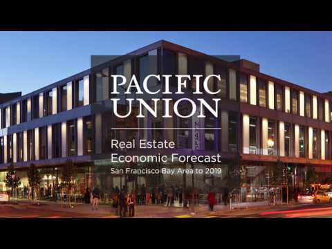Pacific Union Real Estate Economic Forecast - San Francisco Bay Area to 2019