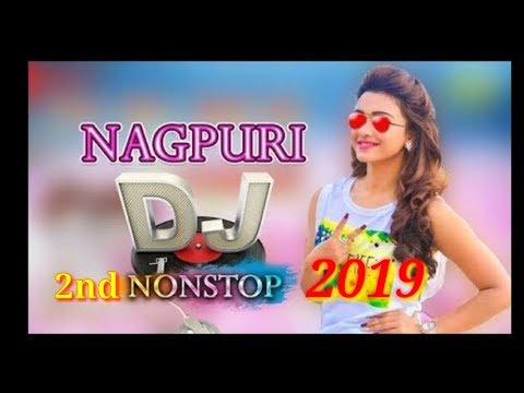 Nagpuri nonstop dj 2nd || nagpuri dj songs 2019 || new nagpuri dj songs mix  || 2019 dj nagpuri songs