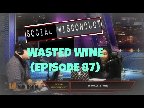 Social Misconduct - Wasted Wine (Episode 87)