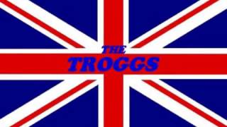 The Troggs  -  You
