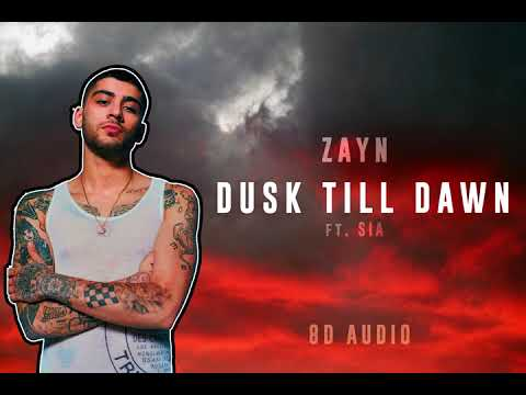 Zayn - Dusk Till Dawn ft. Sia   8D Audio [ USE HEADPHONES 🎧 ]    Dawn of Music   