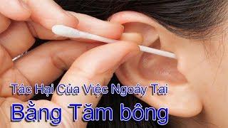 Tác Hại Của Việc Ngoáy Tai Bằng Tăm bông