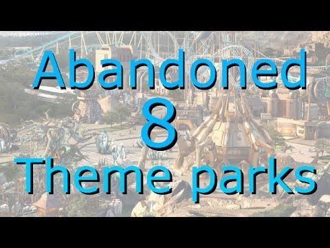 Eight abandoned theme parks