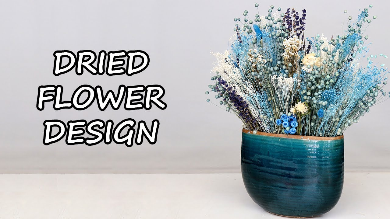 How To Make A Mixed Dried Flower Arrangement Youtube