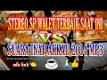 Stereo Sp Walet Terbaik Saat Ini Vs Si Akkau  Mp3 - Mp4 Download