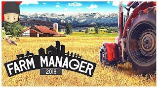 FARM MANAGER 2018 - Ep.01 : FARM SWEET FARM!