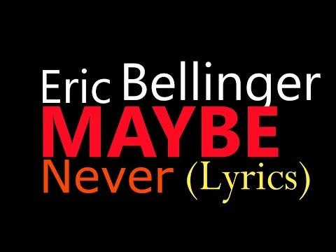 Eric Bellinger - Maybe Never Lyrics on screen