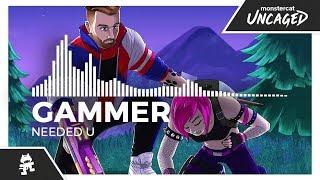 Gammer - Needed U [Monstercat Release]