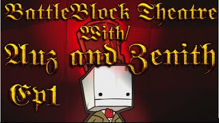 BattleBlock With Auz and Zenith Ep 1