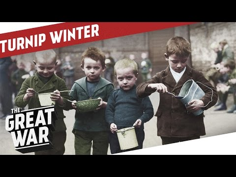 Starving For Total War - Turnip Winter 1916 I THE GREAT WAR Special