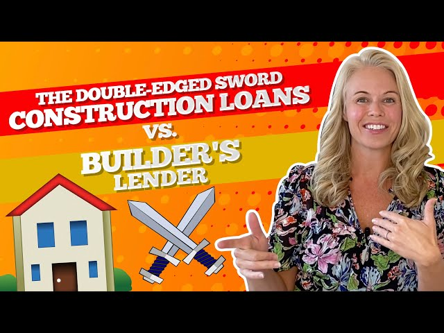 The Double-Edged Sword - New Construction Loans and Using The Builder's Mortgage Lender ⚔️