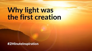 Why light was the first creation