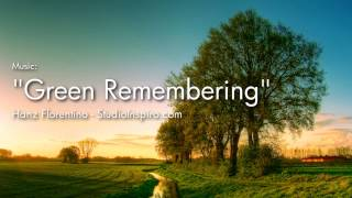 Motivational Instrumental Music - Green Remembering (Green Chakra)