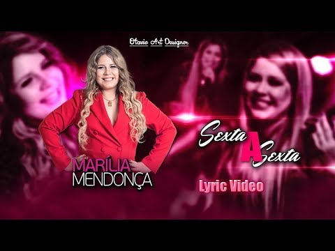 Marília Mendonça - Sexta a Sexta - Lyric  Otavio Art Designer