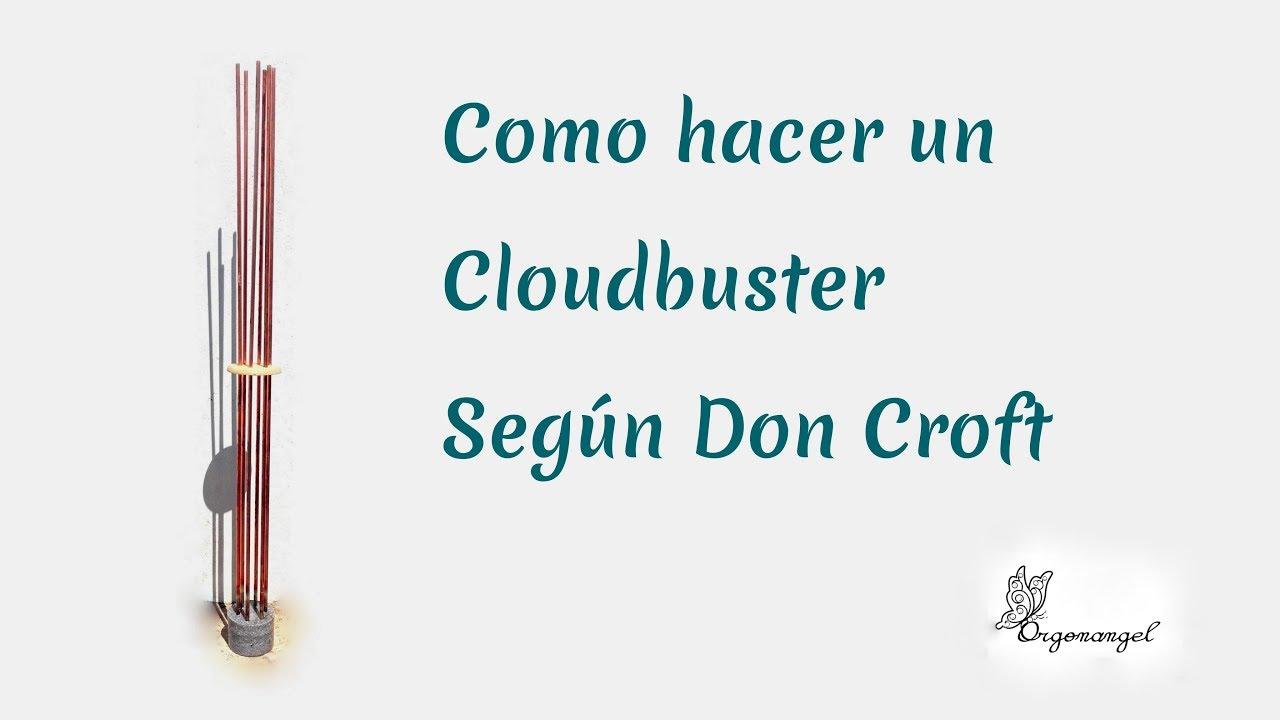 Como hacer un Cloudbuster según Don Croft - Orgonangel