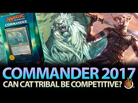 Can Cat Tribal be Competitive? CMDR 2017 Cat Deck Review | T