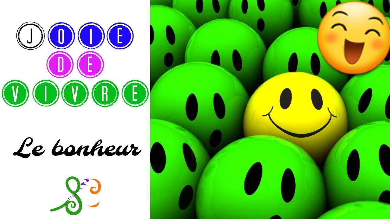 Bien connu Joie de vivre - Le bonheur - YouTube BW01