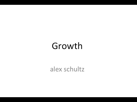 Lecture 6 - Growth (Alex Schultz)