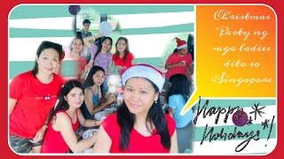 CHRISTMAS PARTY Ng mga Ladies - OFW Singapore ( Girls just wanna have fun)- Dally Andrada