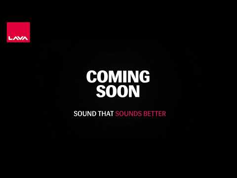 Sound That Sounds Better - Coming Soon | Lava Mobiles