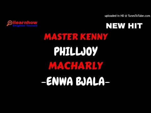 MASTER KENNY x PHILLJOY x MACHARLY - ENWA BJALA