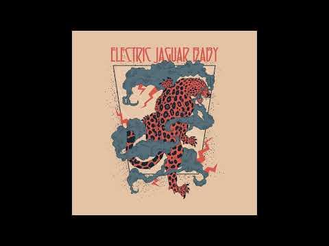 Electric Jaguar Baby - Self Titled (2019) Full Album