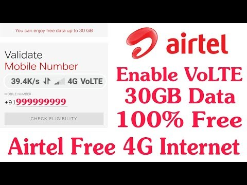 Enable Airtel 4G VoLTE Get Free 30GB Free Data Step By Step || Airtel Free Internet Trick 2018