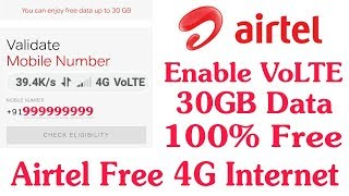Enable Airtel 4G VoLTE Get Free 30GB Free Data ...