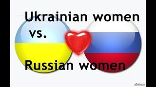 Ukrainian vs. Russian women: Who is better for dating?