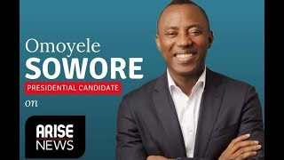 """LIVE: #AACParty Presidential Candidate Omoyele Sowore @yelesowore on Arise News """"NIGERIA 2019"""""""