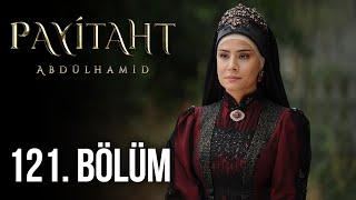 Payitaht Abdülhamid 121. Bölüm