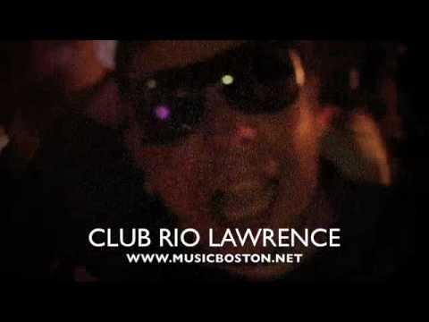 MUSICBOSTON.NET AT CLUB RIO LAWRENCE