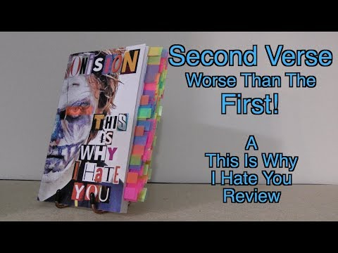 Second Verse, Worse Than The First! | A Review of 'This Is Why I Hate You' by Onision