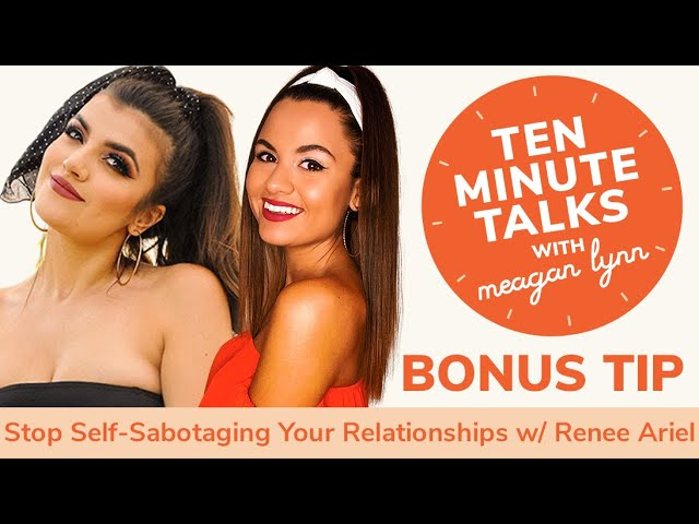 How to Stop Self-Sabotaging Your Relationships with Renee Ariel