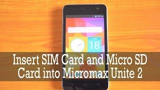 How to Insert SIM cards and micro SD card into Micromax Unite 2