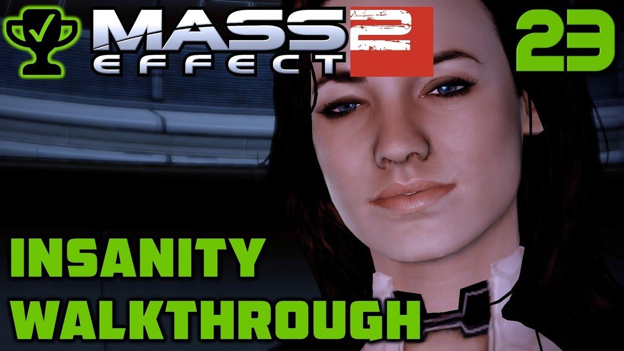 Miranda: The Prodigal - Mass Effect 2 Walkthrough Ep  23 [Mass Effect 2  Insanity Walkthrough]