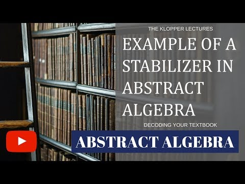 Example of a stabilizer in abstract algebra
