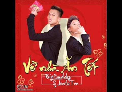 01 Ve Nha An Tet - JustaTee Ft. BigDaddy (Album Ve Nha An Tet) (Single)