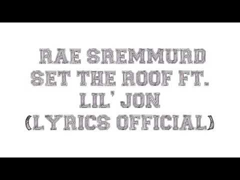 Rae SremmurdSet The Roof ftLil' Jon (Lyrics official)