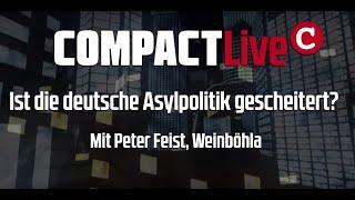 Ist die deutsche Asylpolitik gescheitert? COMPACT-Live mit Peter Feist