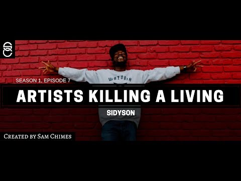 Artists Killing A Living Interview Sessionz: Sidyson (s01e07)