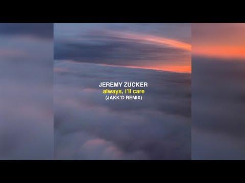 Jeremy Zucker - Always I'll Care (JakK'D Remix)