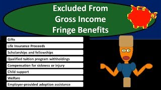 Excluded Items From Gross Income Fringe Benefits - Federal Income Tax 2018 2019