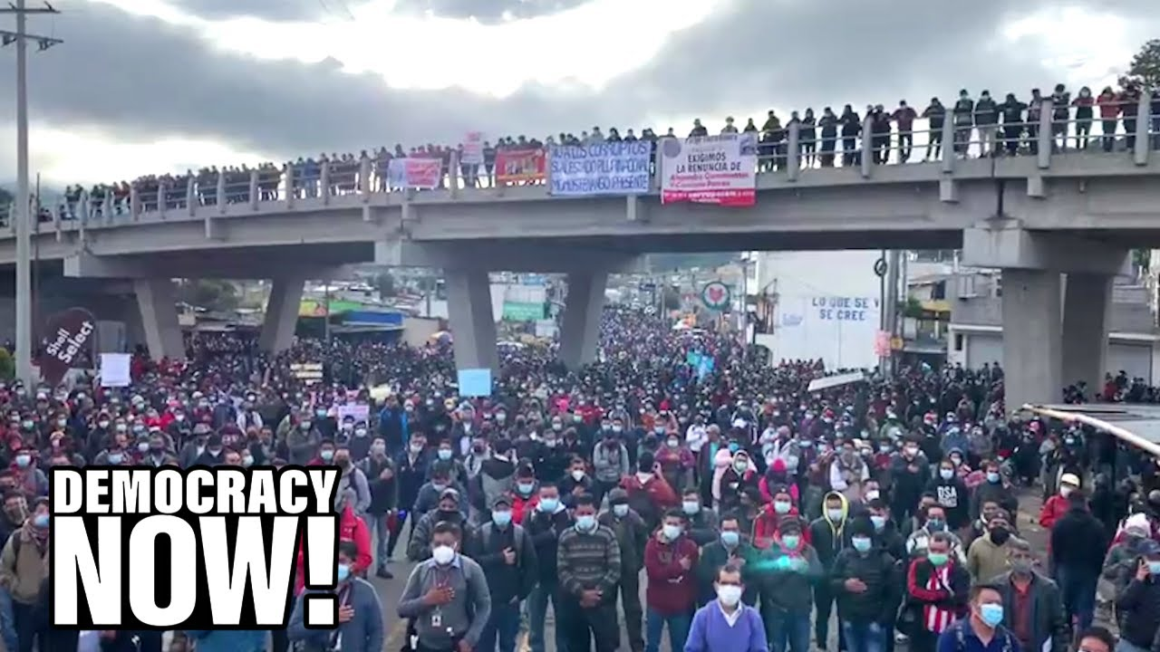 """""""People Are Outraged"""": General Strike in Guatemala Denounces Corruption & Mishandling of Pandemic"""