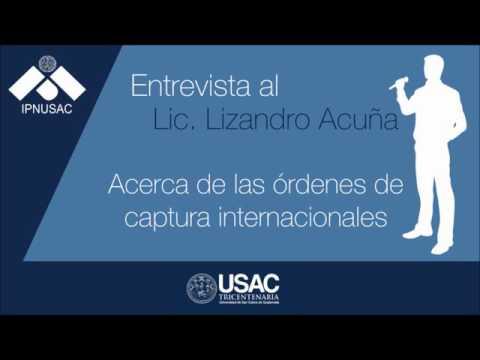Lic. Lizandro Acuña acerca de  ordenes de captura internacionales