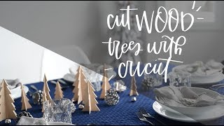 DIY 3D Wood Trees For Centrepiece / Cut Wood With Cricut Maker Knife Blade!