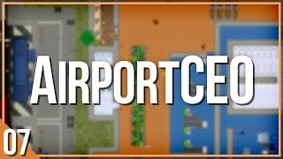 AirportCEO | PART 7 | BUSY, BUSY, BUSY