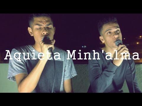 Aquieta Minh'alma - Ministério Zoe (Cover Ello G2)