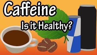 Caffeine - What is Caffeine - Where Caffeine Is From - How Much Caffeine
